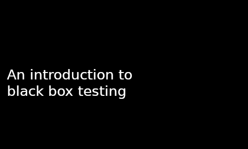 an introduction to black-box testing
