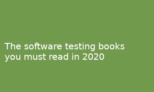 The_software_testing_books_you_must_read_in_2020